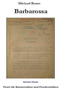 Barbarossa, Texte für Kriegstauben und Friedensfalken